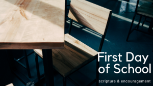 5 Kinds of Kids on the First Day of School & An Encouragement Scripture for Each