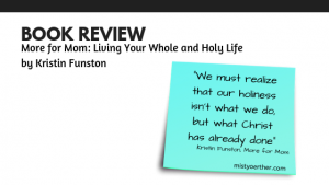 Book Review – More for Mom: Living Your Whole and Holy Life by Kristin Funston