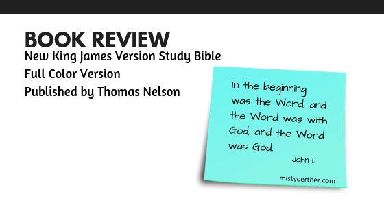 Book Review: NKJV Study Bible Full Color Edition published by Thomas Nelson