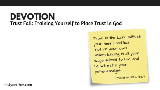 Devotion – Trust Fall:Training Yourself to Place Trust in God