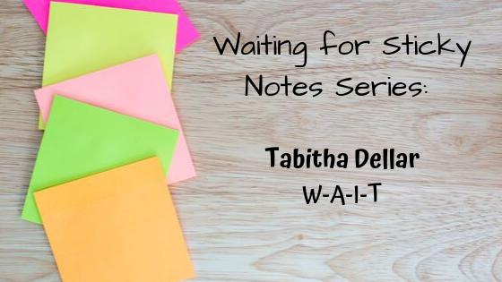 W-A-I-T – Guest Post: Tabitha Deller