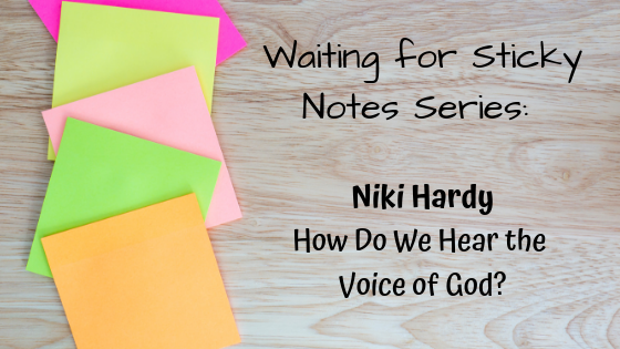 How Do We Hear the Voice of God? – Guest Post: Niki Hardy