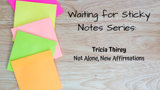 Not Alone, New Affirmations – Guest Post: Tricia Thirey