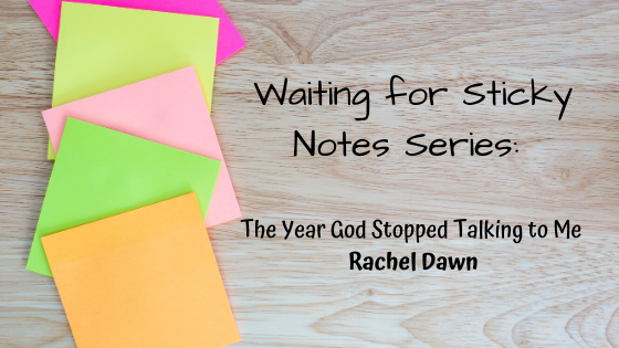 The Year God Stopped Talking to Me – Guest Post: Rachel Dawn