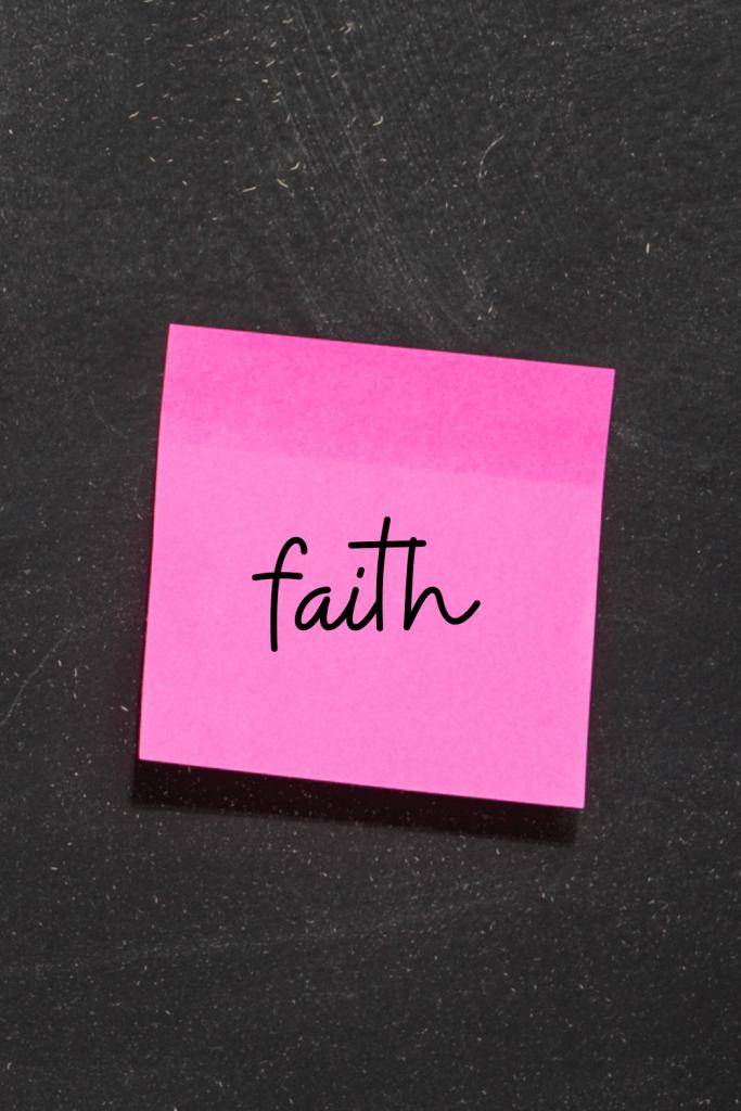 faith written on pink sticky note